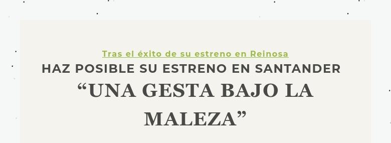 """Tras el éxito de su estreno en ReinosaHAZ POSIBLE SU ESTRENO EN SANTANDER """"UNA GESTA BAJO LA MALEZA"""""""