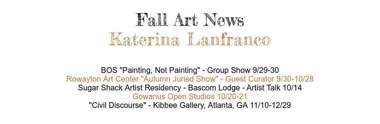 "Fall Art NewsKaterina Lanfranco BOS ""Painting, Not Painting"" - Group Show 9/29-30Rowayton Art Cen..."