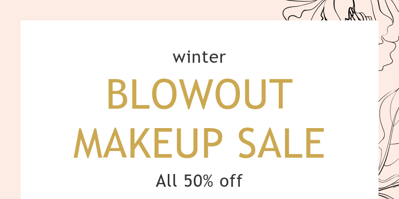winterBLOWOUT MAKEUP SALEAll 50% off