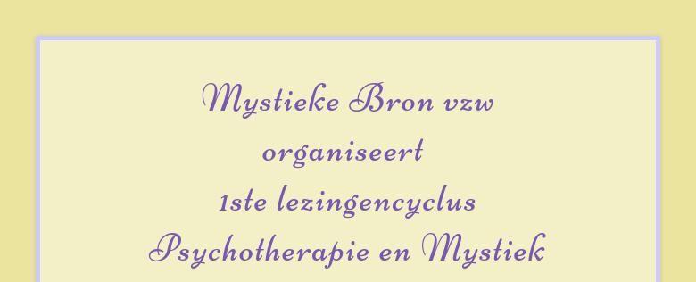 Mystieke Bron vzworganiseert 1ste lezingencyclusPsychotherapie en Mystiek