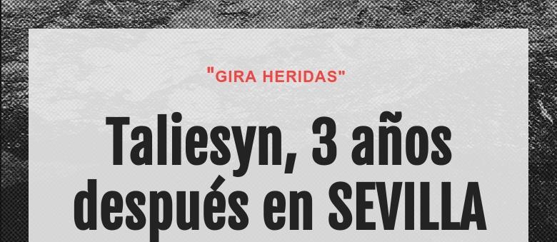 """""""GIRA HERIDAS"""" Taliesyn, 3 años después en SEVILLA"""