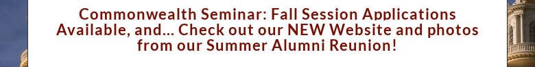 Commonwealth Seminar: Fall Session Applications Available, and... Check out our NEW Website and p...