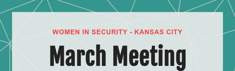 WOMEN IN SECURITY - KANSAS CITY March Meeting