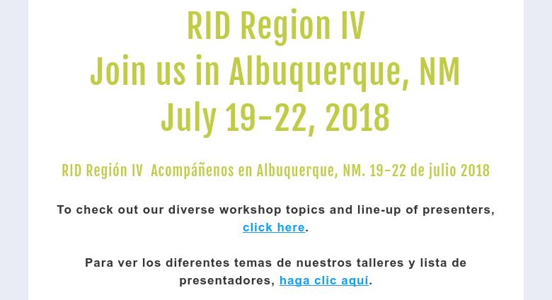 RID Region IVJoin us in Albuquerque, NMJuly 19-22, 2018 RID Región IV Acompáñenos en Albuquerque,...