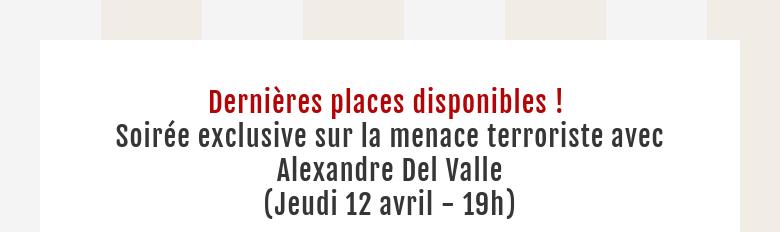 Dernières places disponibles ! Soirée exclusive sur la menace terroriste avec Alexandre Del Valle...