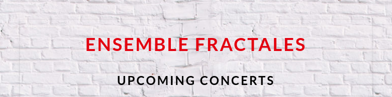 ensemble fractales upcoming concerts