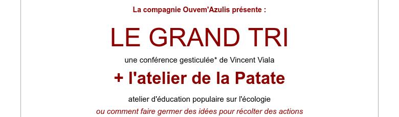 La compagnie Ouvem'Azulis présente : LE GRAND TRIune conférence gesticulée* de Vincent Viala+ l'a...