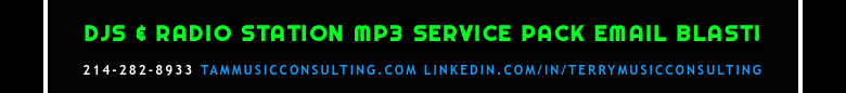 DJS & RADIO STATION MP3 SERVICE PACK EMAIL BLAST!214-282-8933 tammusicconsulting.com linkedin.com...