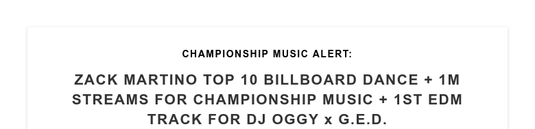 CHAMPIONSHIP MUSIC ALERT: ZACK MARTINO TOP 10 BILLBOARD DANCE + 1M STREAMS FOR CHAMPIONSHIP MUSIC...